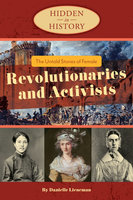 The Untold Stories of Female Revolutionaries and Activists - Danielle Lieneman