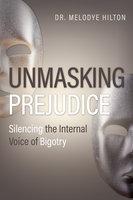 Unmasking Prejudice: Silencing the Internal Voice of Bigotry