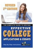 The Complete Guide to Writing Effective College Applications & Essays Step by Step Instructions 2 ED - Kathy L. Hahn