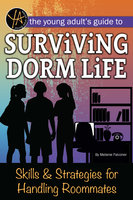 The Young Adult's Guide to Surviving Dorm Life: Skills & Strategies for Handling Roommates - Melanie Falconer