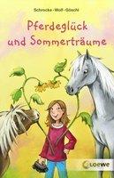 Pferdeglück und Sommerträume - Bettina Göschl, Klaus-Peter Wolf, Kathrin Schrocke