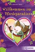 Willkommen im Pferdeparadies - THiLO, Kathrin Schrocke