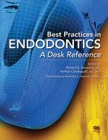 Best Practices in Endodontics: A Desk Reference - Richard S. Schwartz, Venkat Canakapalli