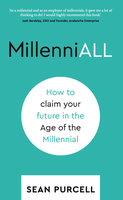 MillenniALL: How to claim your future in the Age of the Millennial - Sean Purcell