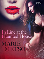 In Line at the Haunted House: Erotic Short Story - Marie Metso