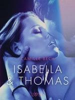 Isabella & Thomas: Erotic Short Story - Camille Bech