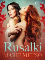 Rusalki: Erotic Short Story - Marie Metso