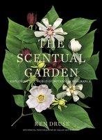 The Scentual Garden - Ken Druse