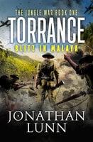 Torrance: Blitz in Malaya - Jonathan Lunn