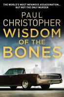 Wisdom of the Bones - Paul Christopher