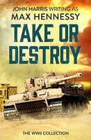 Take or Destroy - Max Hennessy