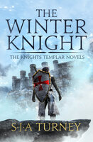 The Winter Knight - S.J.A. Turney