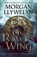On Raven's Wing - Morgan Llywelyn