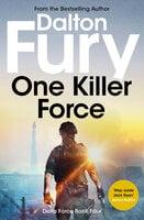 One Killer Force - Dalton Fury