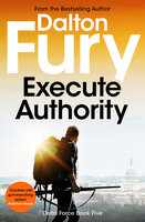 Execute Authority - Dalton Fury