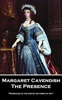 The Presence - Margaret Cavendish