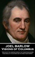 Visions of Columbus - Joel Barlow