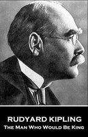 The Man Who Who Would Be King - Rudyard Kipling