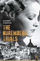 The Nuremberg Trials - Alexander Zvyagintsev