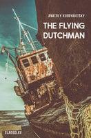 The Flying Dutchman - Anatoly Kudryavitsky
