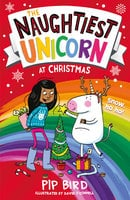 The Naughtiest Unicorn at Christmas - Pip Bird