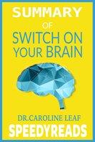 Summary of Switch On Your Brain - SpeedyReads