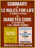 Summary of 12 Rules for Life: An Antidote to Chaos by Jordan B. Peterson + Summary of Diabetes Code by Dr Jason Fung, 2-in-1 Boxset Bundle - SpeedyReads