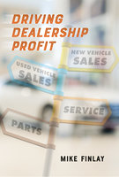 Driving Dealership Profit - Mike Finlay