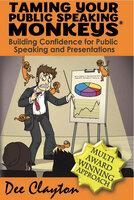 Taming Your Public Speaking Monkeys - Dee Clayton
