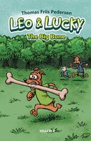 Leo & Lucky: The Big Bone - Thomas Friis Pedersen