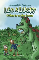 Leo & Lucky: H-Rex is on the Loose - Thomas Friis Pedersen