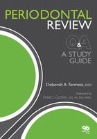 Periodontal Review Q&A: A Study Guide - Deborah A. Termeie