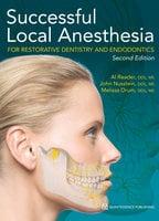 Successful Local Anesthesia for Restorative Dentistry and Endodontics - Al Reader, John Nusstein, Melissa Drum
