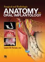Surgical and Radiologic Anatomy of Oral Implantology - Louie Al-Faraje
