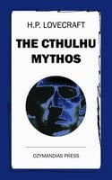 The Cthulhu Mythos - H.P. Lovecraft