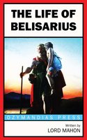 The Life of Belisarius - Lord Mahon