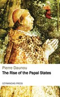 The Rise of the Papal States - Pierre Daunou