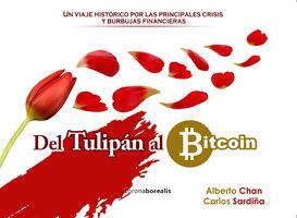 Del tulipán al bitcoin - Alberto Chan, Carlos Sardiña