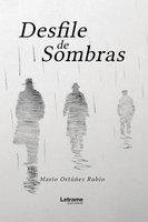 Desfile de sombras - Mario Ortúñez Rubio