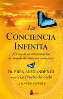 La conciencia infinita - Eben Alexander, Karen Newell