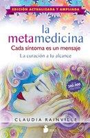 La metamedicina. Cada síntoma es un mensaje - Claudia Rainville