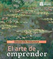 Innovación pedagógica: El arte de emprender - Andrea Ávila Tinoco,José Alejandro Cheyne García,Margarita Guzmán Bejarano,Martín Franco Vélez