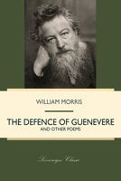 The Defence of Guenevere and Other Poems - William Morris