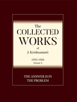 The Answer Is in the Problem - J. Krishnamurti