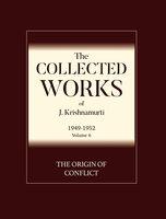 The Origin of Conflict - J. Krishnamurti