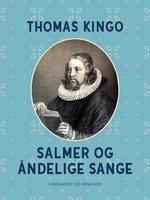 Salmer og åndelige sange - Thomas Kingo