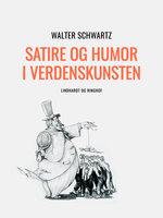 Satire og humor i verdenskunsten - Walter Schwartz
