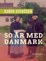 50 år med Danmark - Bjørn Svensson