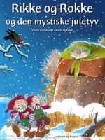 Rikke og Rokke og den mystiske juletyv - Peter Gotthardt