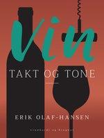 Vin - takt og tone - Erik Olaf Hansen